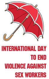 "A red umbrella (symbol of sex workers' rights) and text underneath saying ""International Day to End Violence Against Sex Workers"""